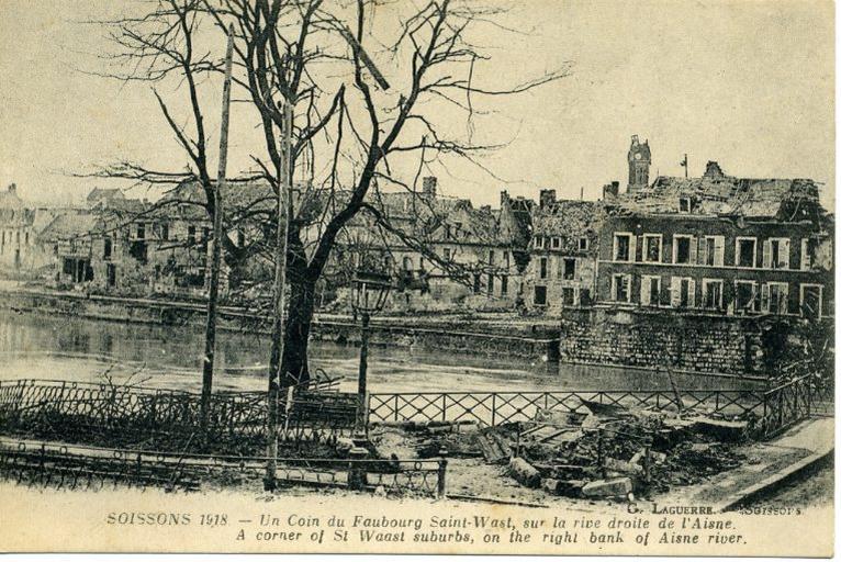Soissons 1918 - Un Coin du Faubourg Saint-Waast, sur la rive droite de l'Aisne_0