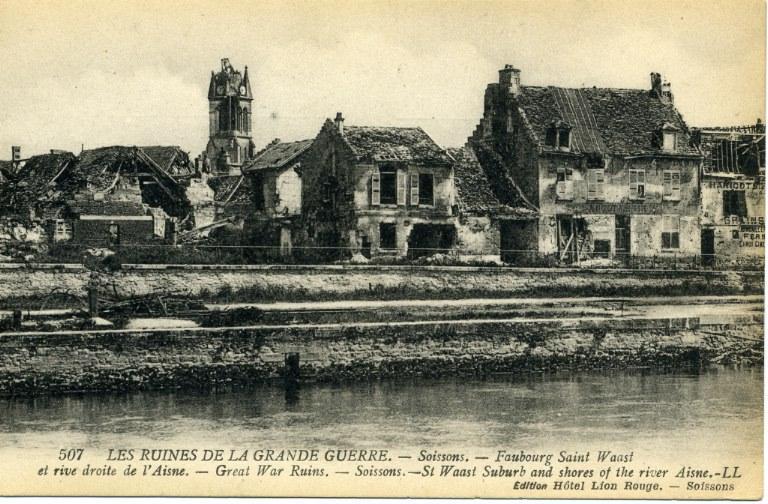 Les Ruines de la Grande Guerre - Soissons - Faubourg Saint-Waast et rive droite de l'Aisne_0