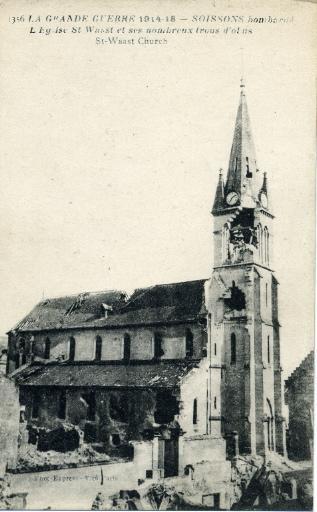 La Grande Guerre 1914-18 - Soissons bombardé - L'église Saint-Waast et ses nombreux trous d'obus_0