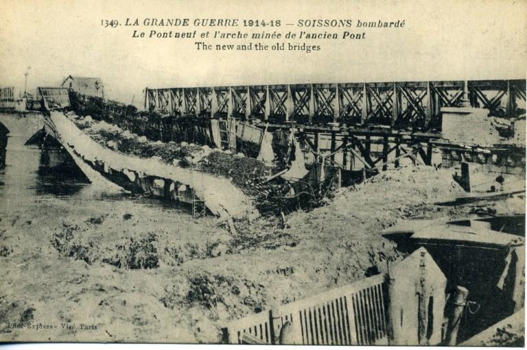 La Grande Guerre de 1914-18 - Soissons bombardé - Le Pont Neuf et l'arche minée de l'ancien Pont
