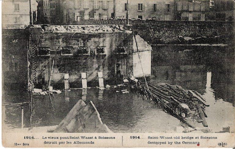 1914 - Soissons - Le vieux pont Saint-Waast à Soissons détruit par les allemands_0