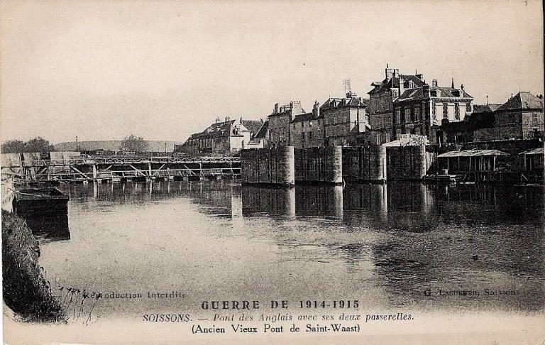 Guerre de 1914-1915 - Soissons - Pont des Anglais avec ses deux passerelles (Ancien Vieux POnt de Saint-Waast)_0