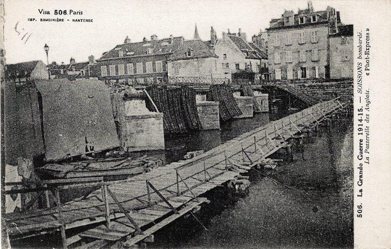 La Grande Guerre 1914-1915 - Soissons bombardé - La Passerelle des Anglais