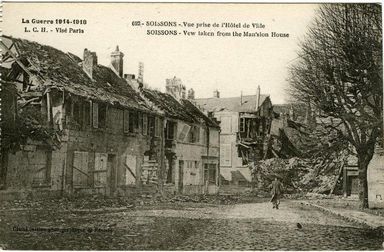 La Guerre de 1914-1918 - Soissons - Vue prise de l'Hôtel de Ville