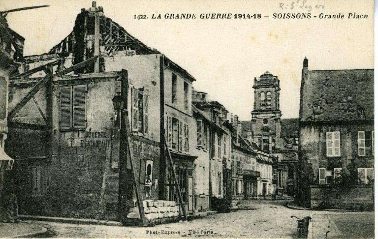 La Grande Guerre 1914-1918 - Soissons - Grande Place_0