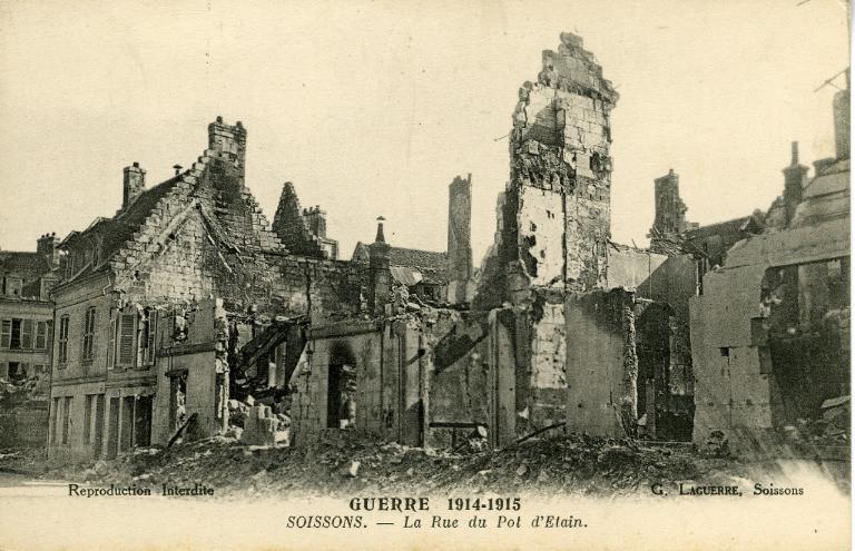 Guerre 1914-1915 - Soissons - La Rue du Pot d'Etain