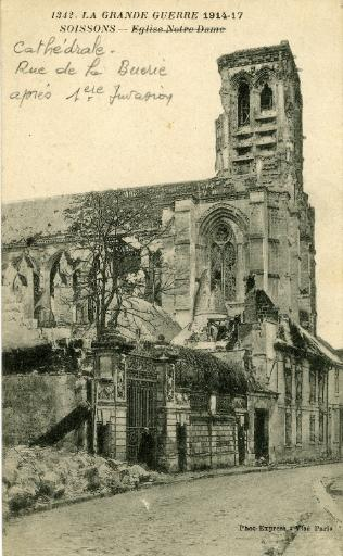 La Grande Guerre 1914-1917 - Soissons - Cathédrale - Rue de la Buerie - après 1ère Invasion_0