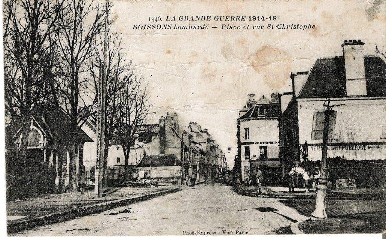 La guerre 1914-1918 - Soissons bombardé - Place et Rue Saint-Christophe_0