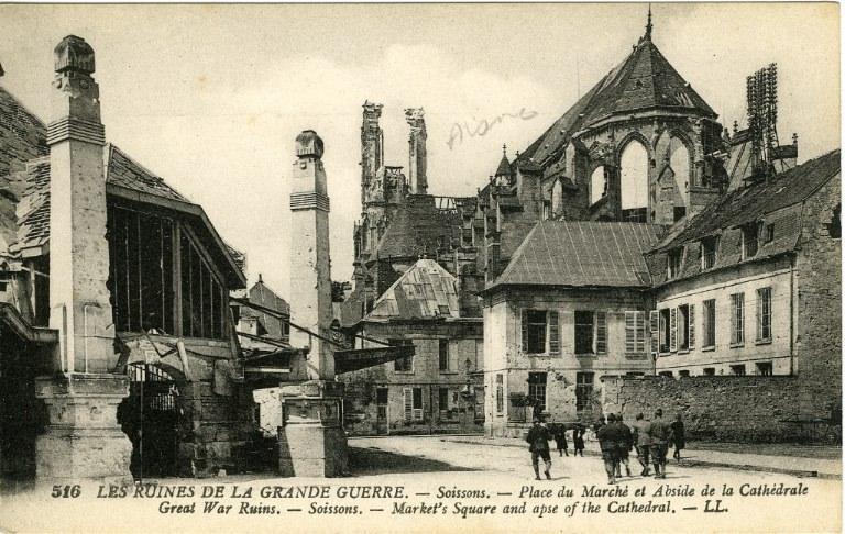 Ruines de la Grande Guerre - Soissons - Place du Marché et Abside de la Cathédrale