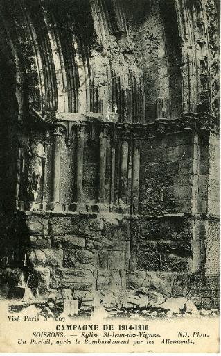 Campagne de 1914-1916 - Église de Saint-Jean-des-Vignes - Un portail, après le Bombardement par les Allemands