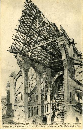 Les Ruines de la Grande Guerre - Soissons - Grande brèche de la Cathédrale_0