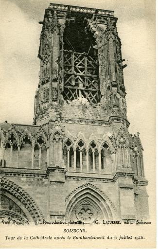Soissons - Tour de la Cathédrale après le Bombardement du 6 juillet 1915