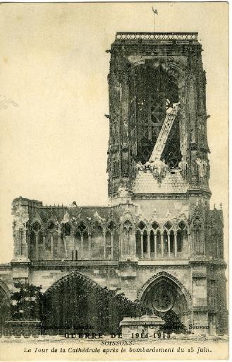Guerre de 1914-1915 - Soissons - La Tour de la Cathédrale après le bombardement du 15 juin_0
