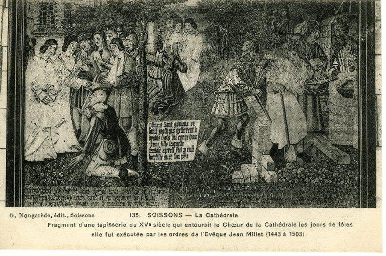 Soissons - La cathédrale - Fragment d'une tapisserie du XVe qui entourait le Choeur de la Cathédrale les jours de fêtes. Elle fut éxécutée par les ordres de l'Evêque Jean Millet (1443 à 1503)_0