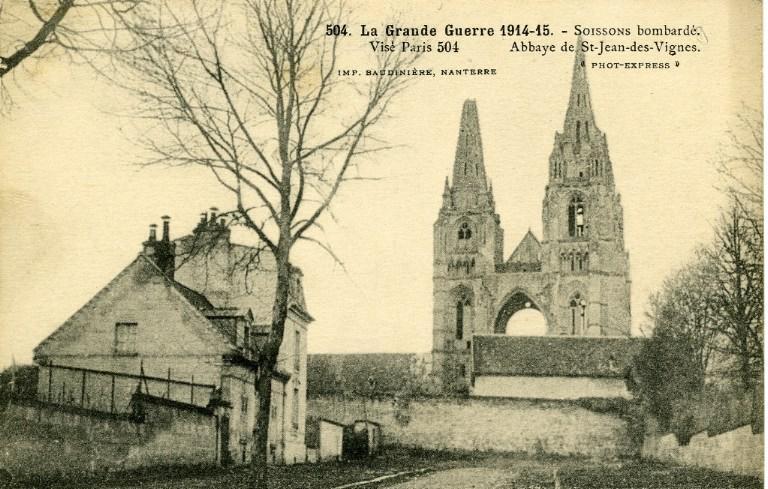 La Grande Guerre 1914-1915 - Soissons bombardé -Abbaye de Saint-Jean-des-Vignes_0