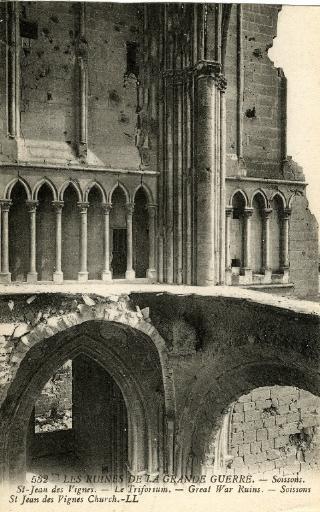 Les Ruines de la Grande Guerre - Soissons - Saint-Jean-des-Vignes - Le Triforium_0