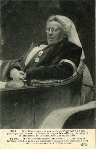 1914 - Mme Macherez qui par suite de l'abandon de son poste par le maire de Soissons, reçut les Allemands et prit la direction de l'administration de la ville_0