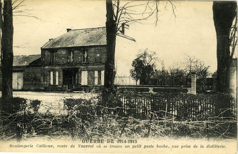 Guerre 1914-1915 - Boulangerie Cailloux, route de Vauxrot où se trouve un petit poste boche, vue prise de la distillerie_0