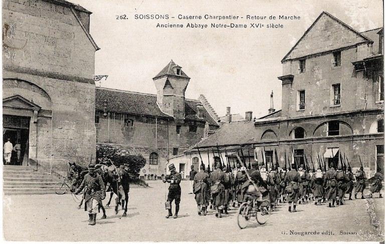Soissons - Caserne Charpentier - Retour de Marche - Ancienne Abbaye Notre-Dame XVIe Siècle_0