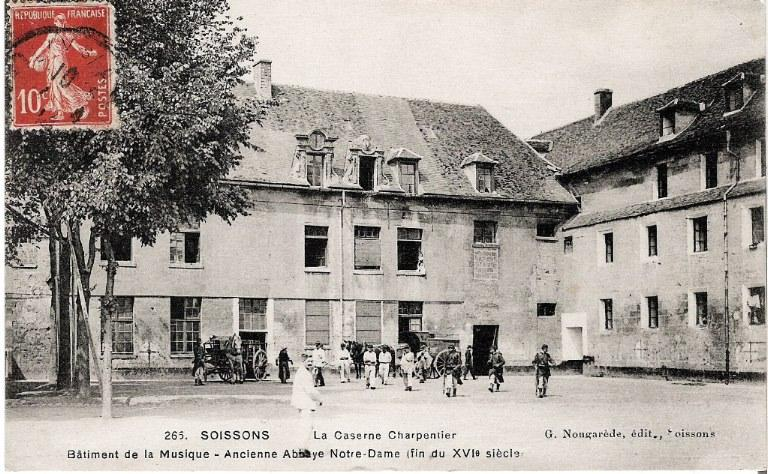 Soissons - La Caserne Charpentier - Bâtiment de la Musique - Ancienne Abbaye Notre-Dame (fin du XVIe)_0