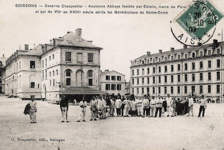 Soissons - Caserne Charpentier - Ancienne abbaye fondée par Ebroin, maire du Palais et qui du VIIe au XVIIIe siècle abrita les Bénédictines de Notre-Dame_0
