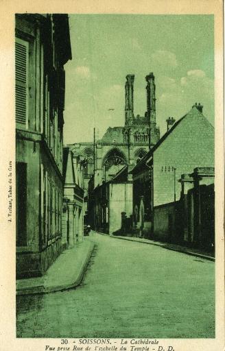 Soissons - La cathédrale, vue prise Rue de l'Echelle du Temple