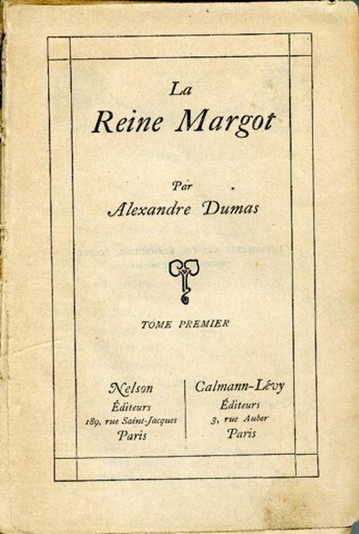 La Reine Margot. Tome I