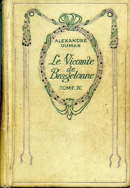 Le Vicomte de Bragelonne. Tome IV