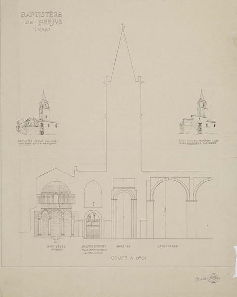 Dégagement et restauration du baptistère. Élévation de la façade principale, dégagée des murs qui masquent le baptistère. Coupe longitudinale sur le baptistère et les premières travées de la nef
