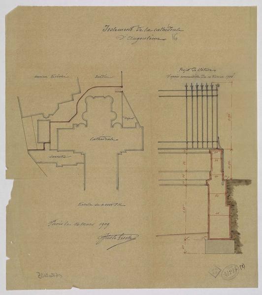 Projet d'isolement de la cathédrale. Projet de clôture d'après la convention du 14/02/1908. Plan de la clôture et élévation