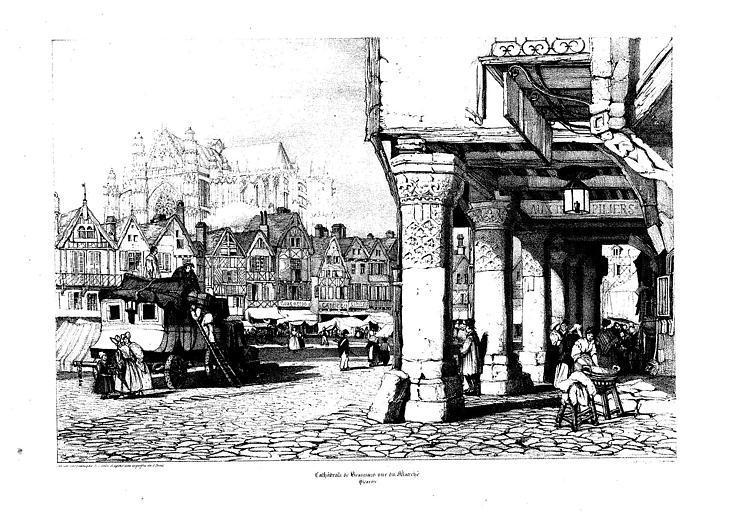 Lithographie : Vue générale de la place du Marché, avec une maison du 15e siècle (1er plan) la cathédrale dans le fond
