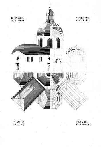 Plan de charpente et plan de toiture, élévation sud-ouest et coupe sur chapelle