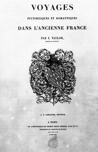 Gravure : Page de titre 'Voyages pittoresques et romantiques dans l'ancienne France' par I. Taylor