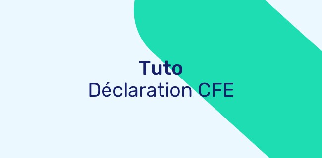 Déclaration CFE : On vous aide ! Suivez notre Tuto !