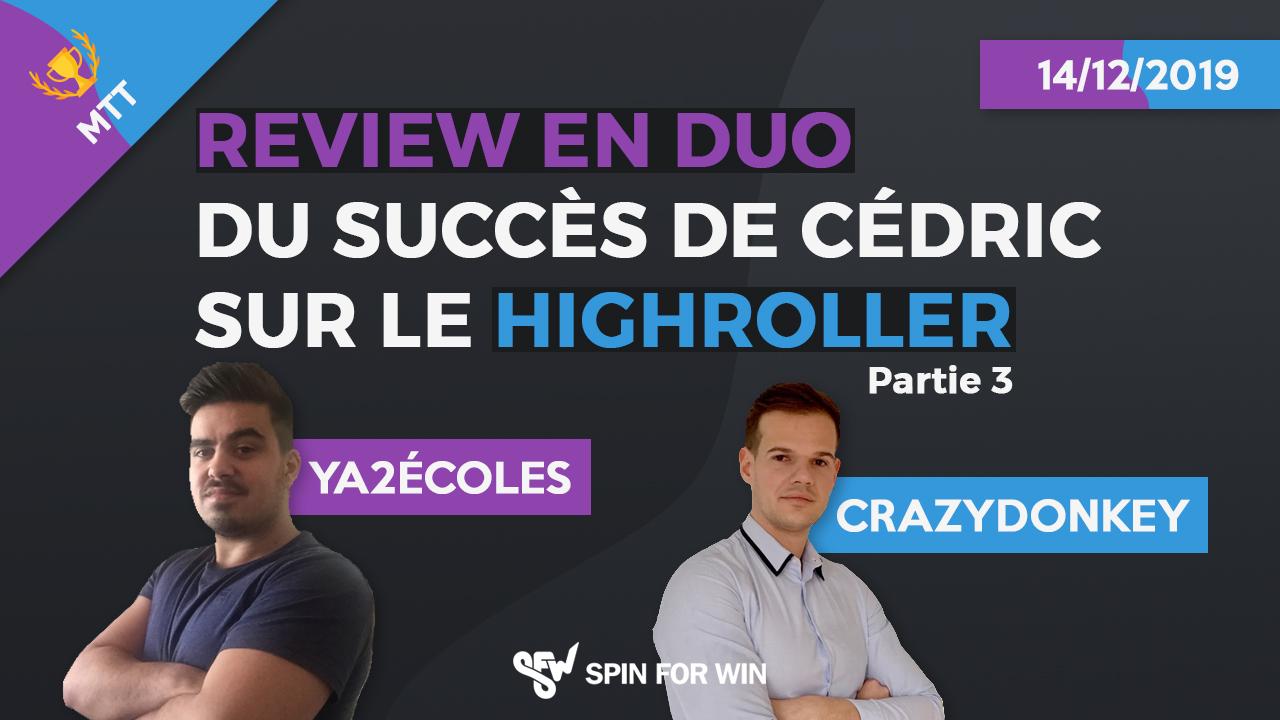 Review en duo du succès de Cédric sur le High Roller, Partie 3