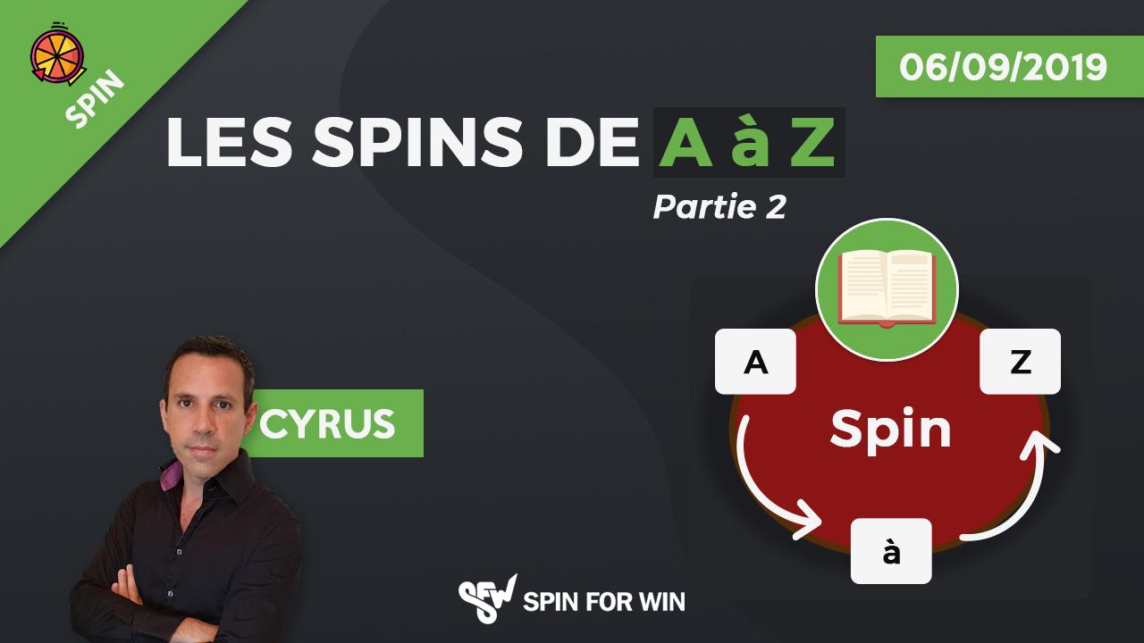 Les Spins de A à Z, partie 2