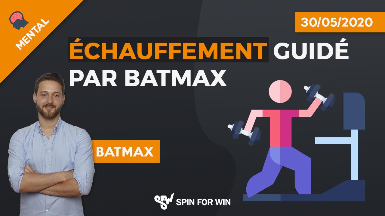 Échauffement guidé par Batmax