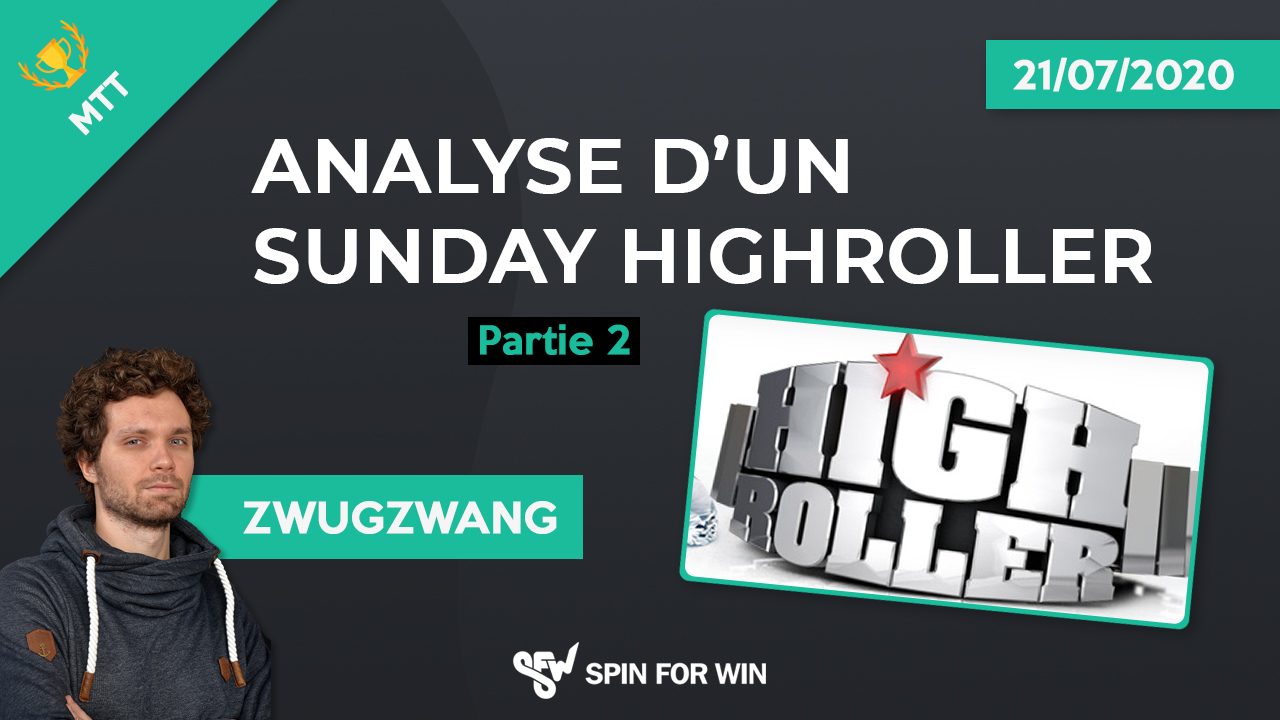 Analyse d'un sunday Highroller - Partie 2
