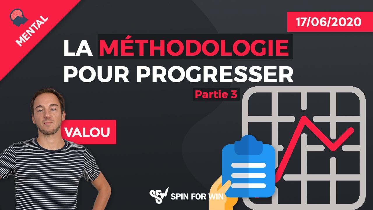 La méthodologie pour progresser - Partie 3