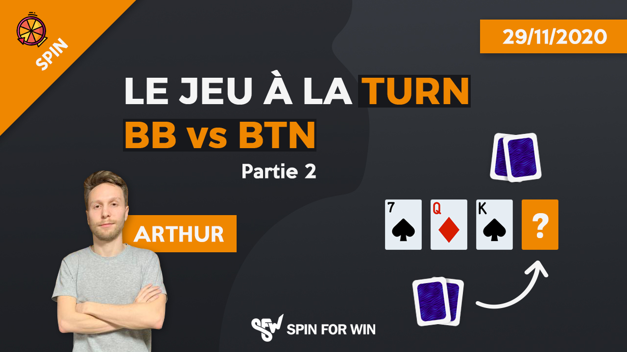 Jeu à la turn bb vs btn - Partie 2