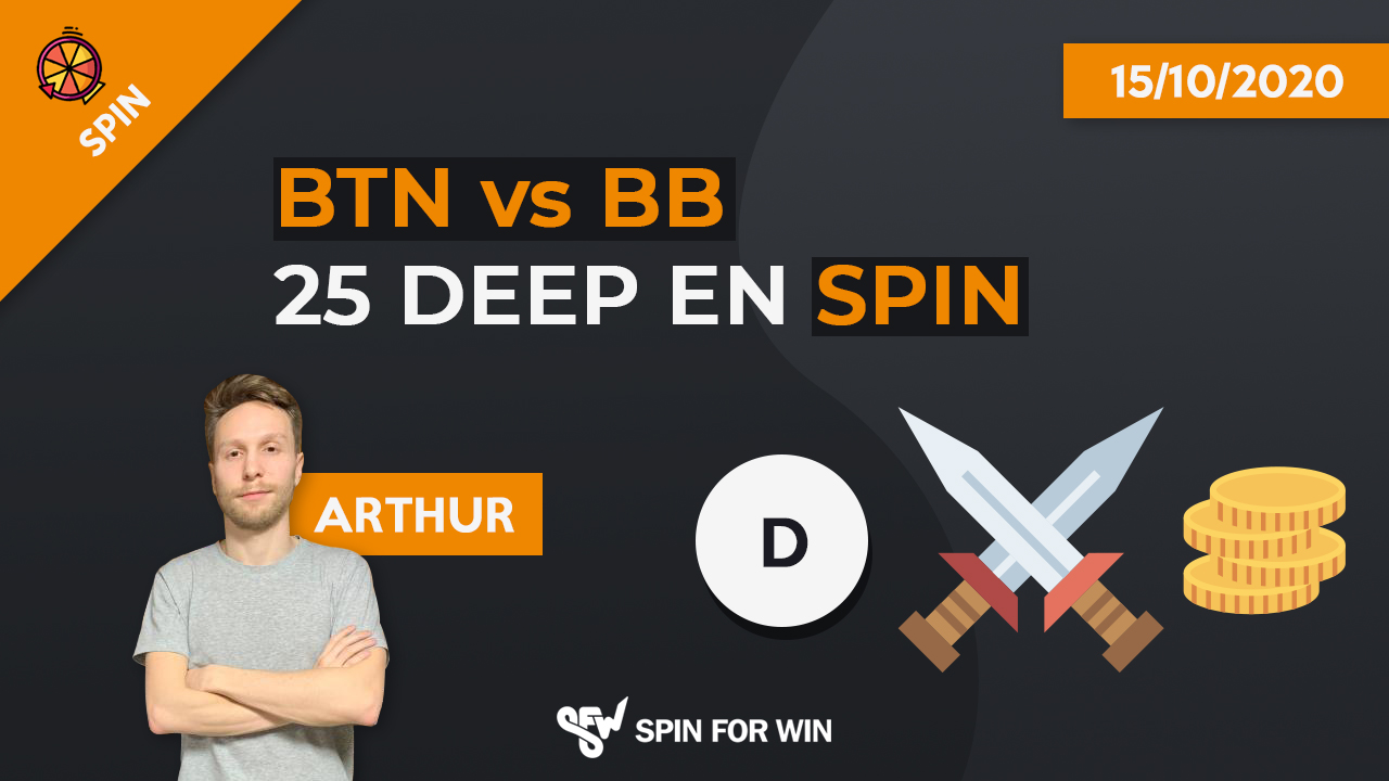 Btn vs bb 25 deep en spin