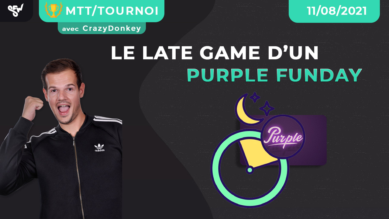 Le late game d'un purple funday
