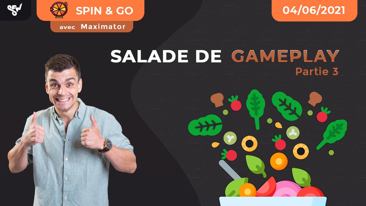 Salade de gameplay - partie 3