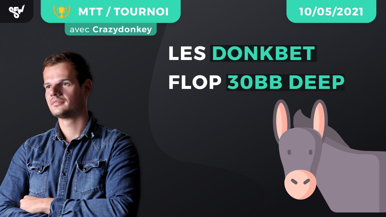 Les Donkbet Flop 30BB Deep