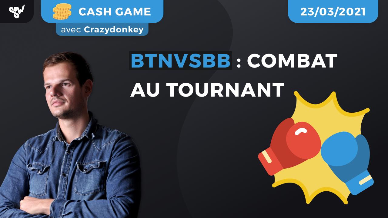 BTNvBB : Combat au Tournant !