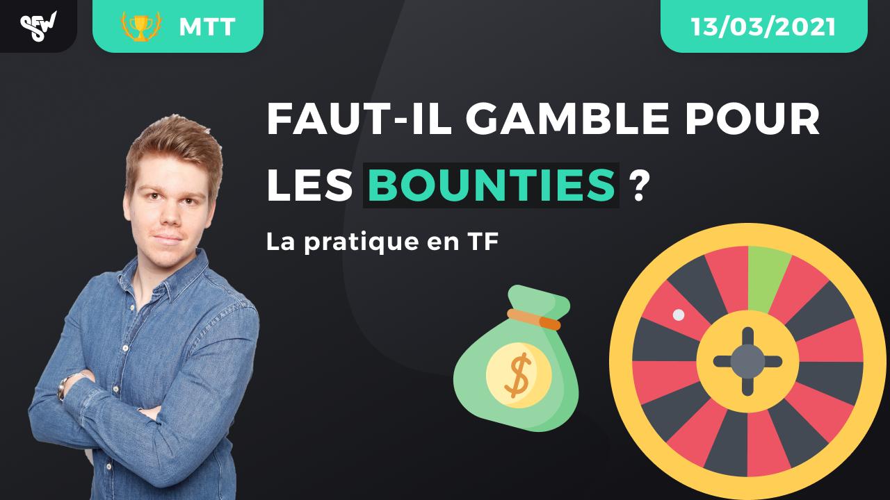 Faut-il gamble pour les Bounties ? Partie 2