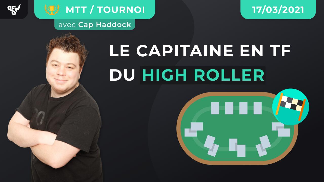 Le Capitaine en TF du High Roller !