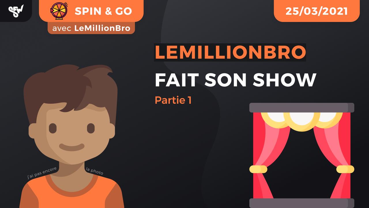 LeMillionBro fait son show !