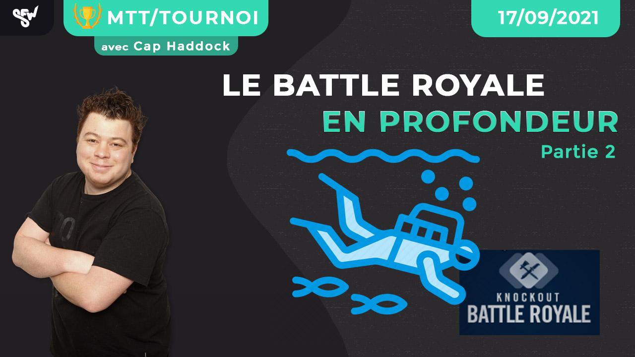 Le battle royale en profondeur - Partie 2