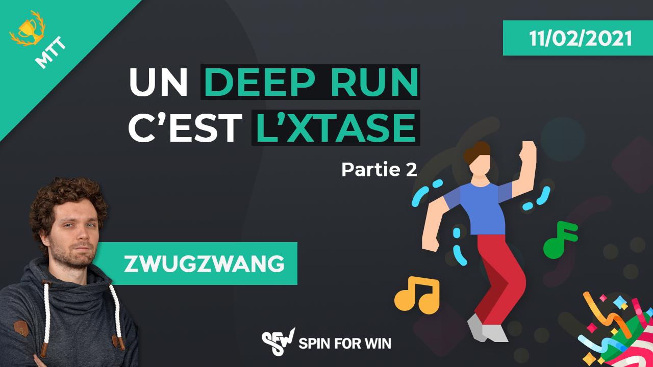 Un deep run c'est l'xtase - Partie 2
